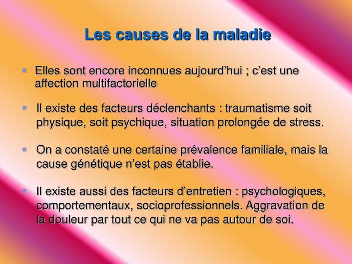 Les causes de la maladie