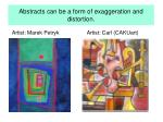 abstracts can be a form of exaggeration and distortion