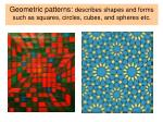 geometric patterns describes shapes and forms such as squares circles cubes and spheres etc