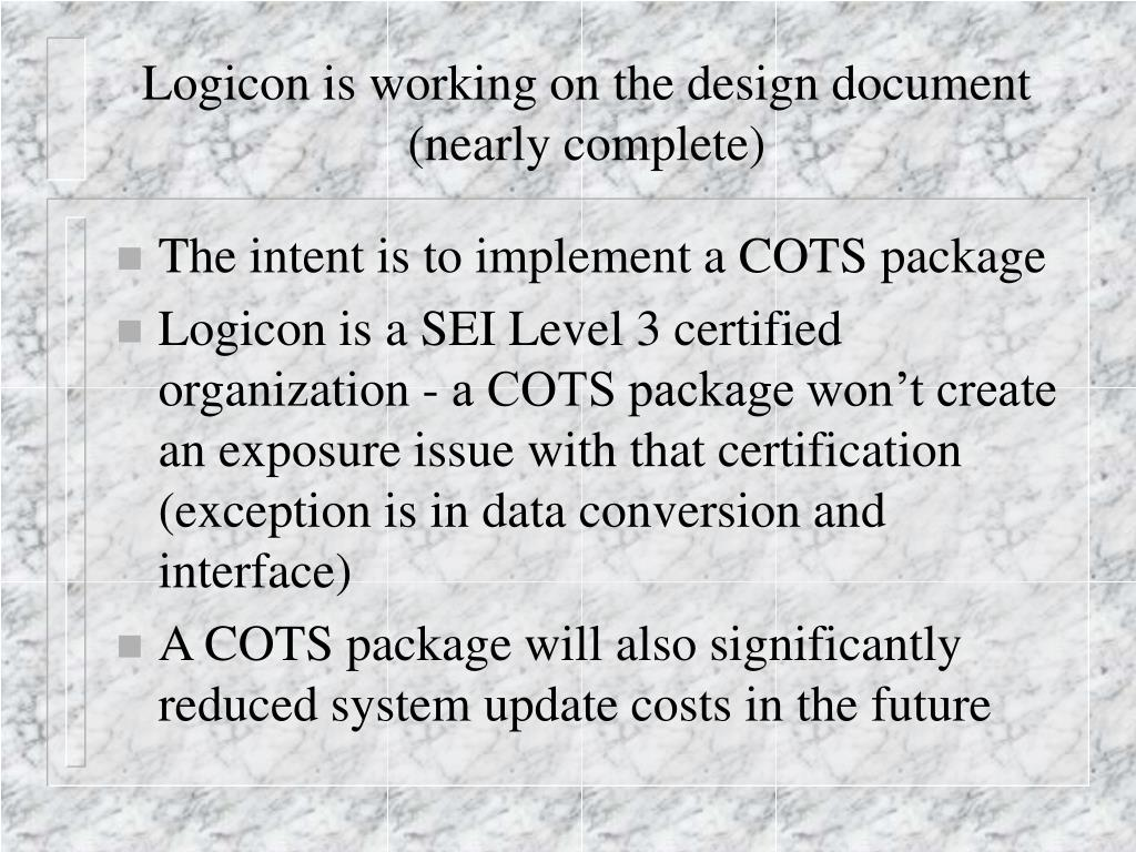 Logicon is working on the design document (nearly complete)