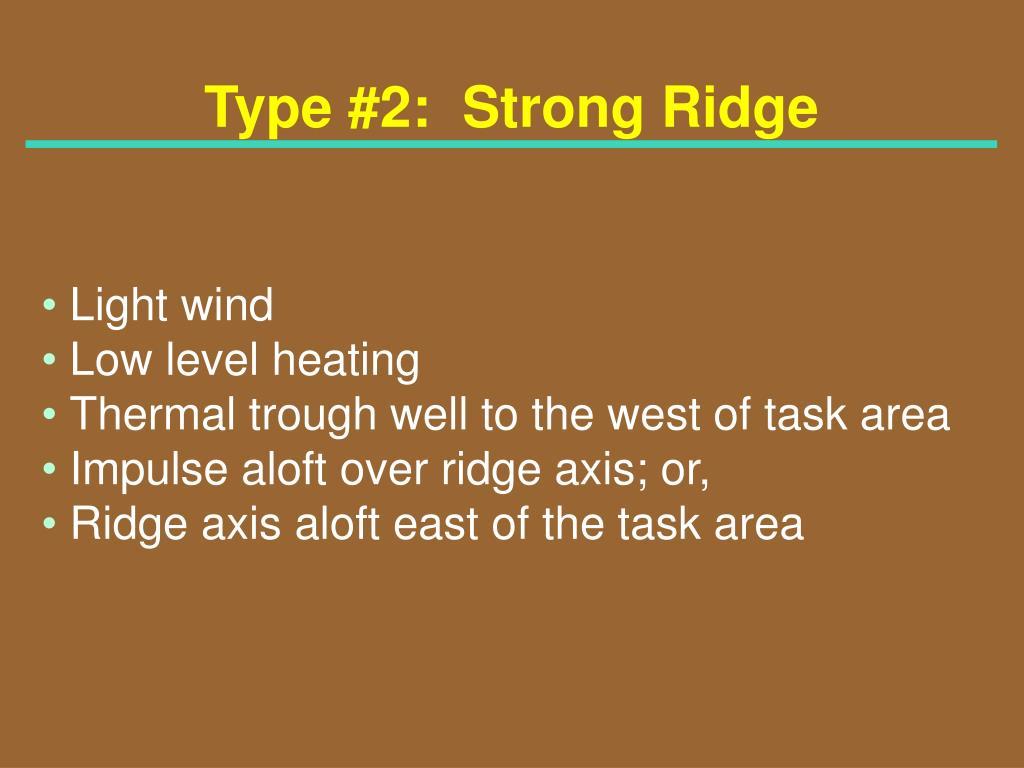 Type #2:  Strong Ridge
