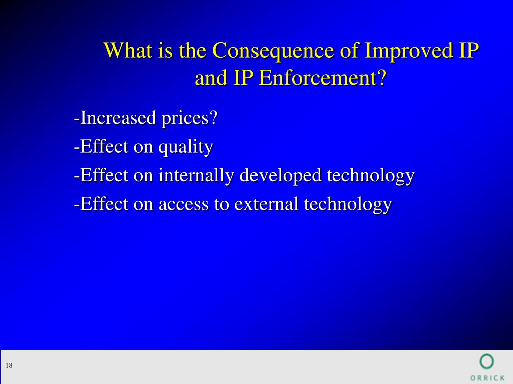 What is the Consequence of Improved IP and IP Enforcement?