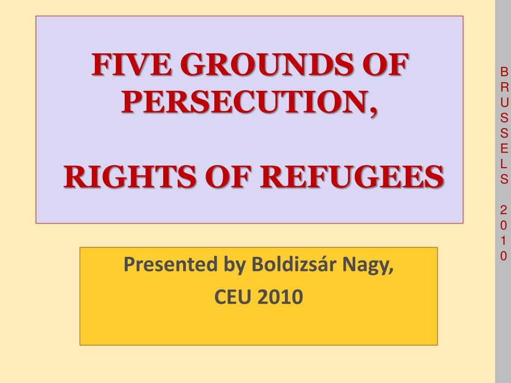 FIVE GROUNDS OF PERSECUTION