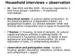 household interviews observation
