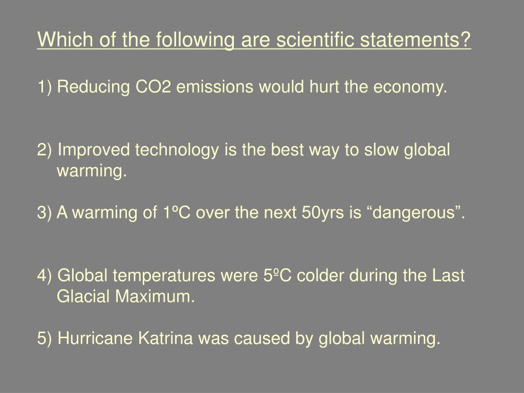 Which of the following are scientific statements?