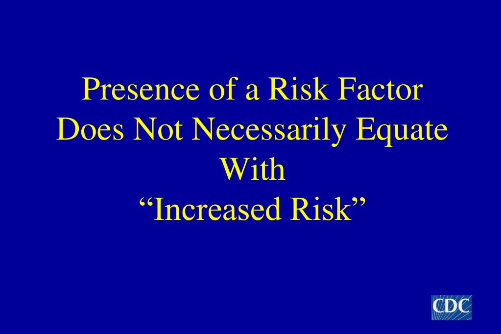 Presence of a Risk Factor