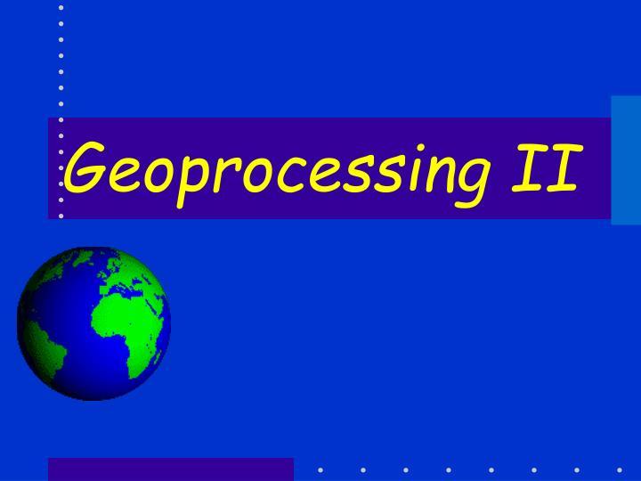 Geoprocessing ii
