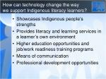 how can technology change the way we support indigenous literacy learners