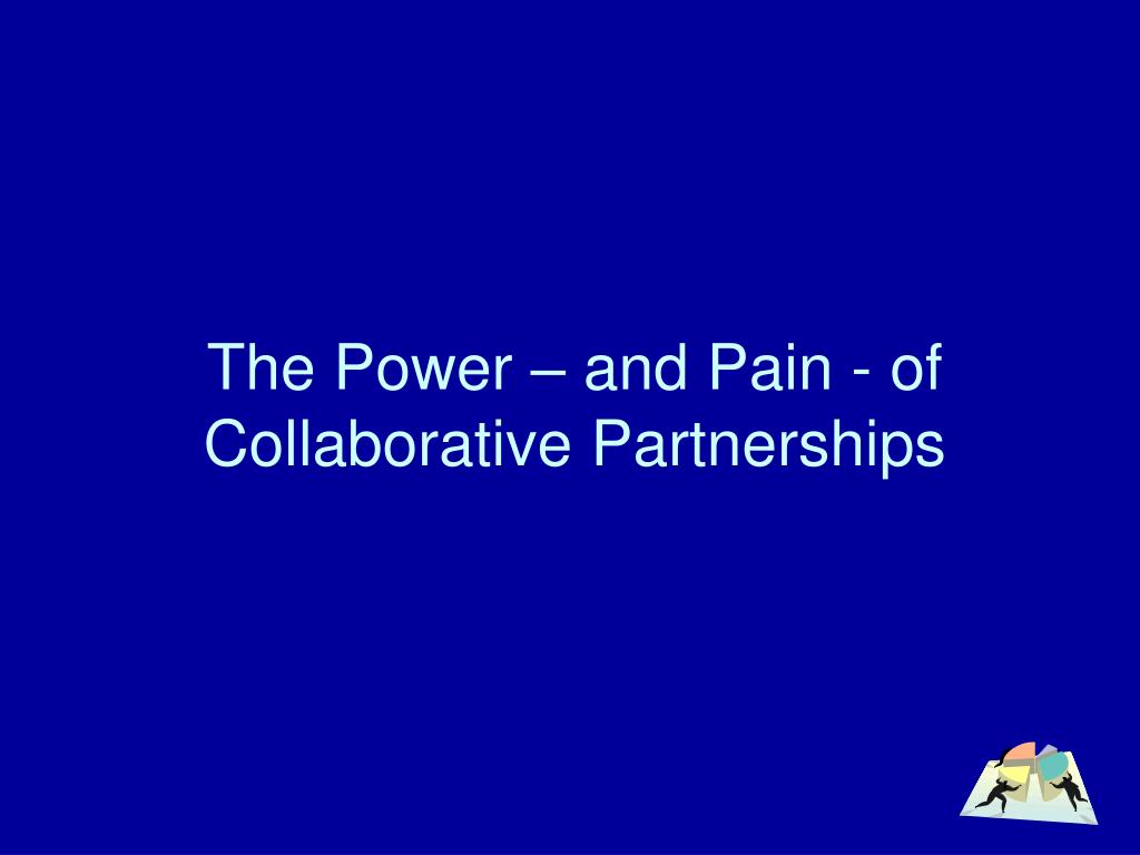 the power and pain of collaborative partnerships