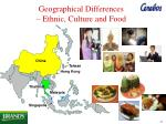 geographical differences ethnic culture and food