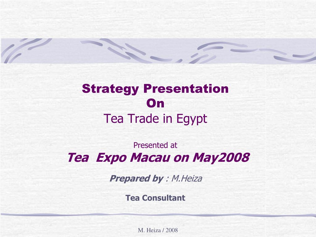 strategy presentation on tea trade in egypt presented at tea expo macau on may2008 l.