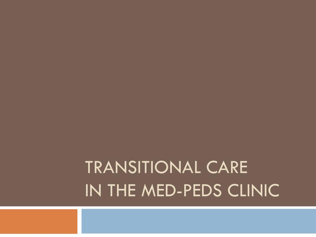 transitional care in the med peds clinic l.