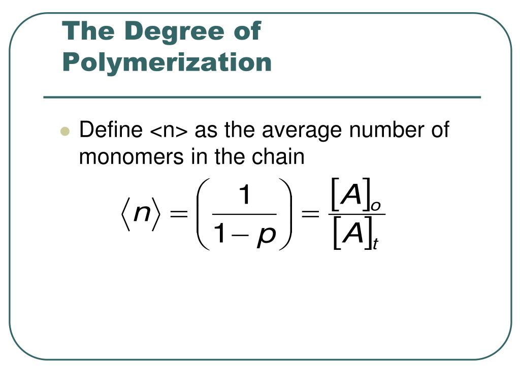 The Degree of Polymerization