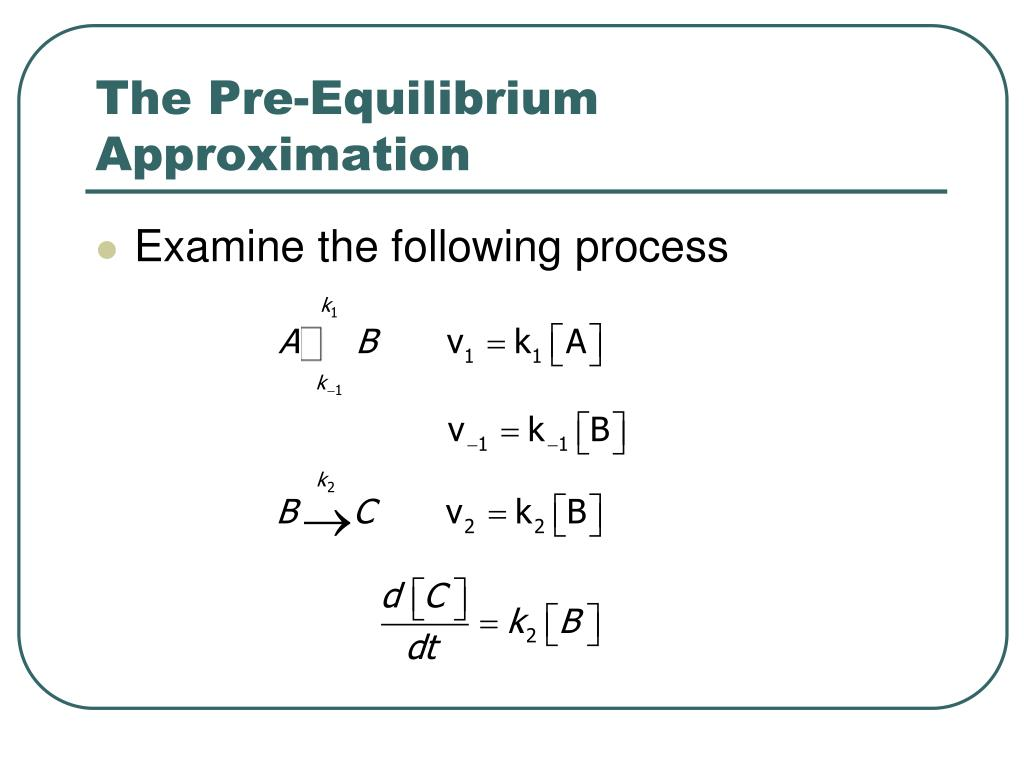 The Pre-Equilibrium Approximation