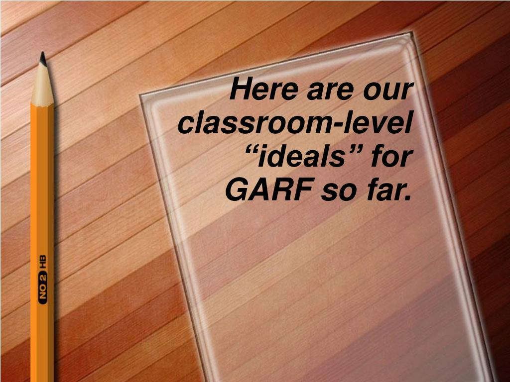 "Here are our classroom-level ""ideals"" for GARF so far."