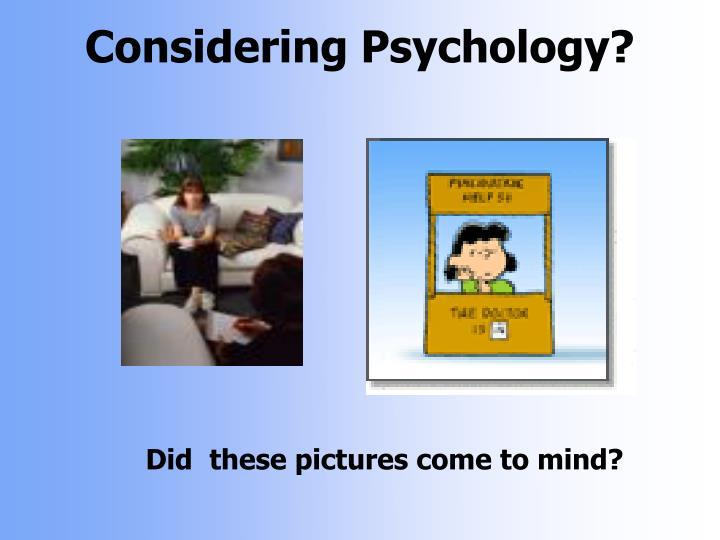 Considering psychology