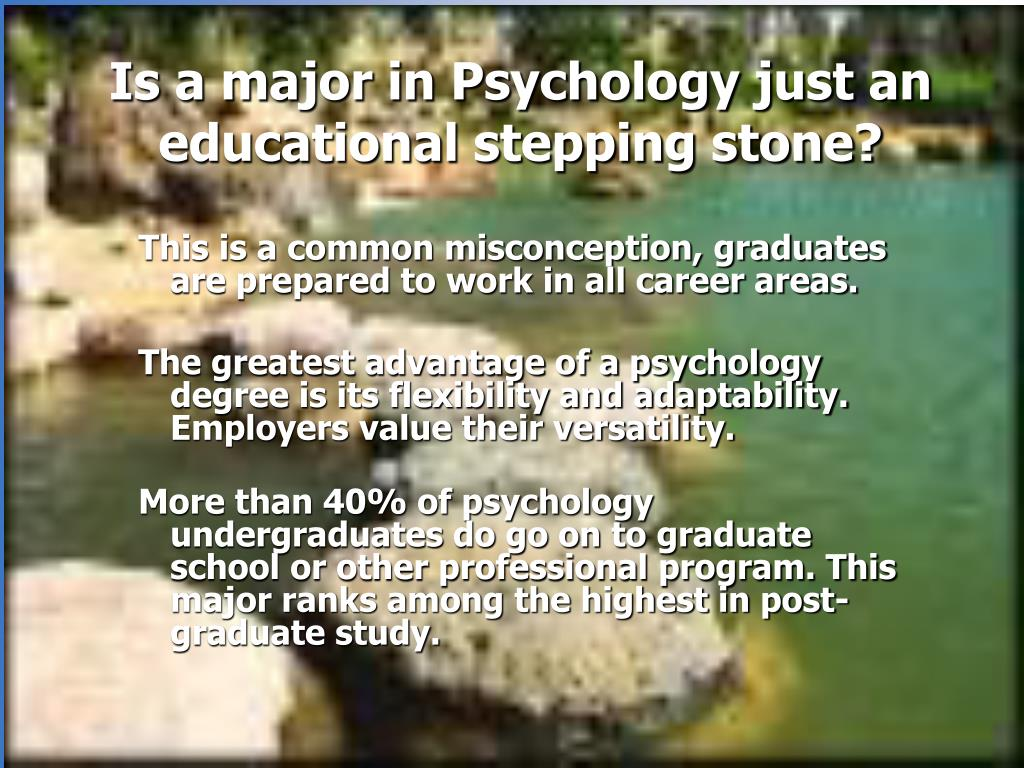 Is a major in Psychology just an educational stepping stone?