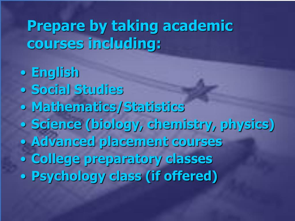 Prepare by taking academic courses including: