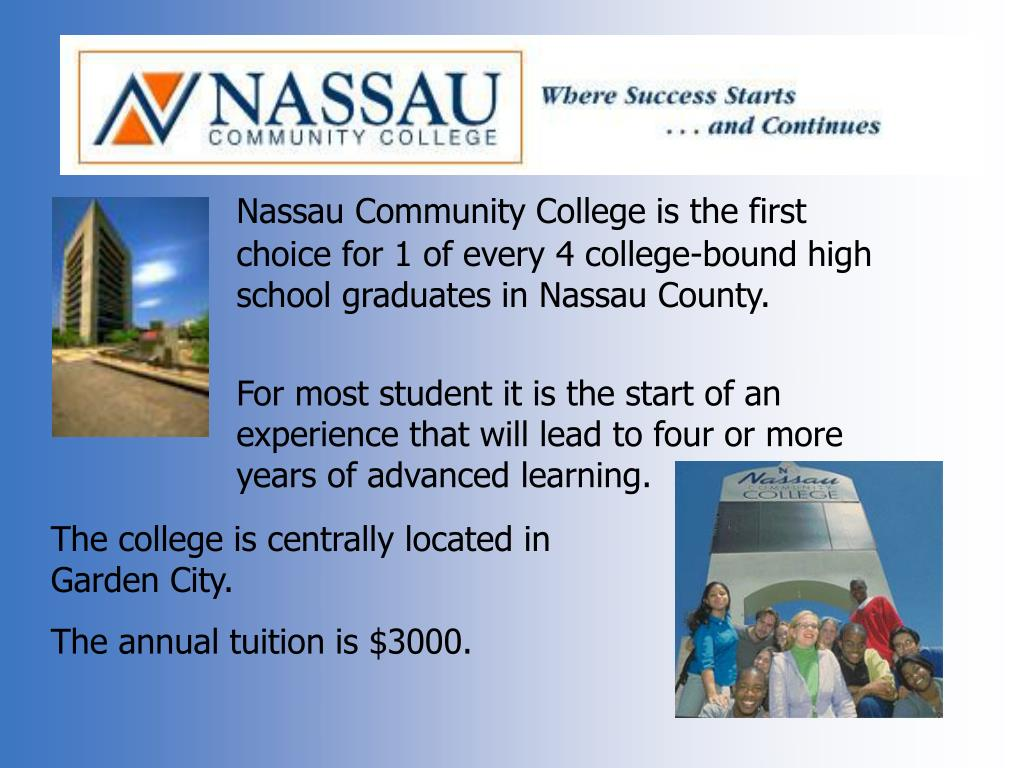 Nassau Community College is the first choice for 1 of every 4 college-bound high school graduates in Nassau County.