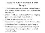 issues for further research in imr design