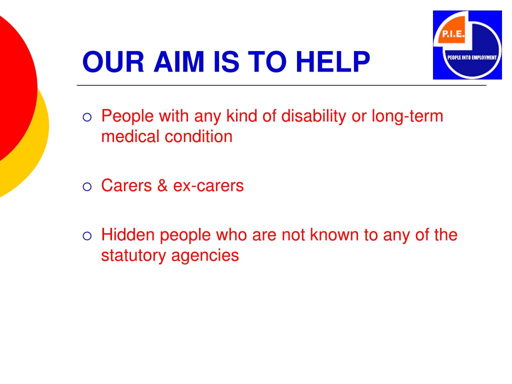 OUR AIM IS TO HELP