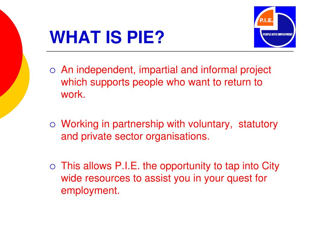 WHAT IS PIE?