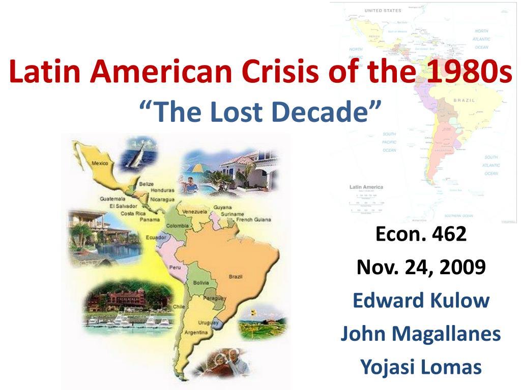 latin american crisis of the 1980s the lost decade l.
