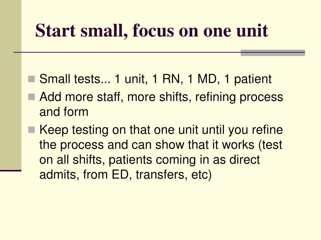 Start small, focus on one unit