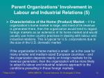 parent organizations involvement in labour and industrial relations 5