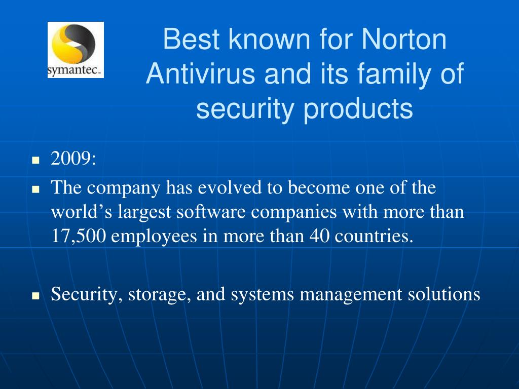 Best known for Norton Antivirus and its family of security products