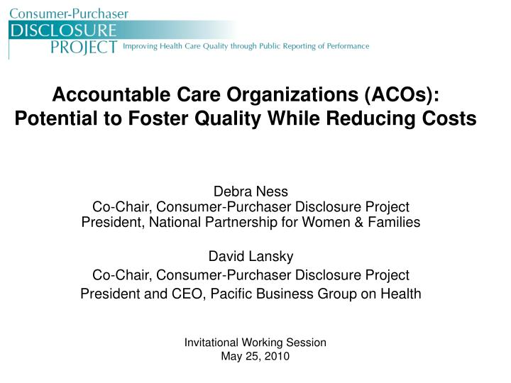 Accountable care organizations acos potential to foster quality while reducing costs