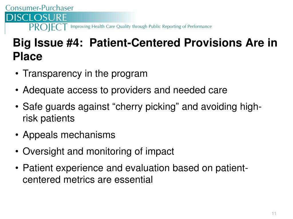 Big Issue #4:  Patient-Centered Provisions Are in Place