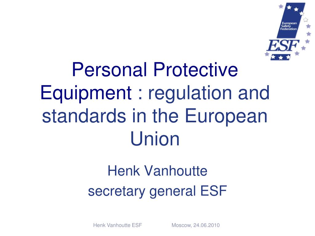 personal protective equipment regulation and standards in the european union l.