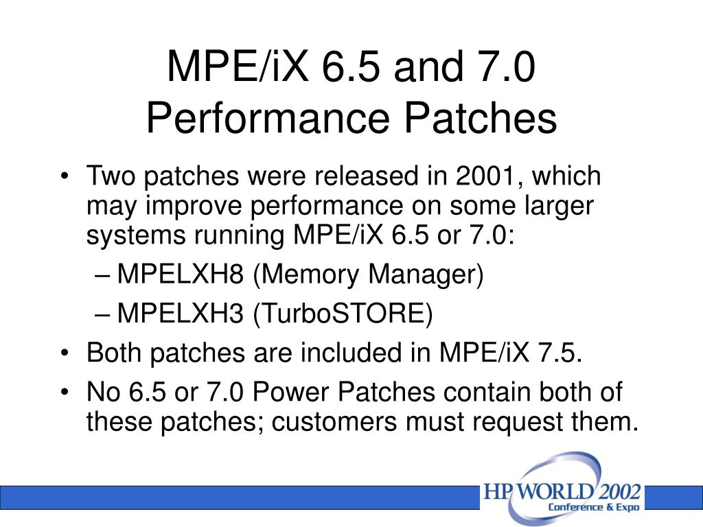 MPE/iX 6.5 and 7.0 Performance Patches