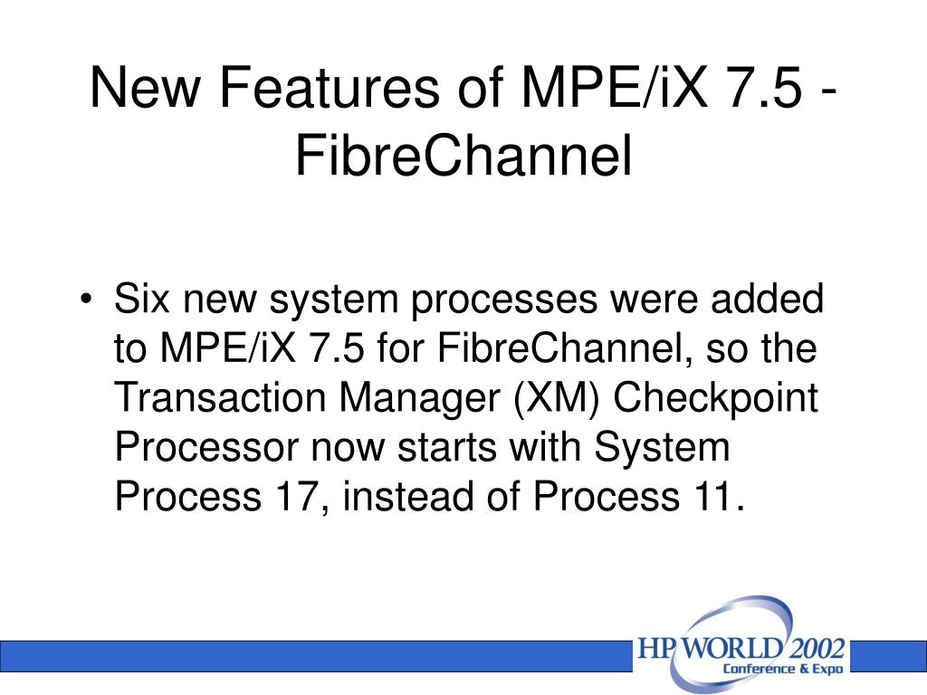New Features of MPE/iX 7.5 - FibreChannel