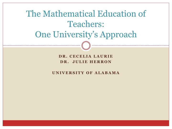 The mathematical education of teachers one university s approach
