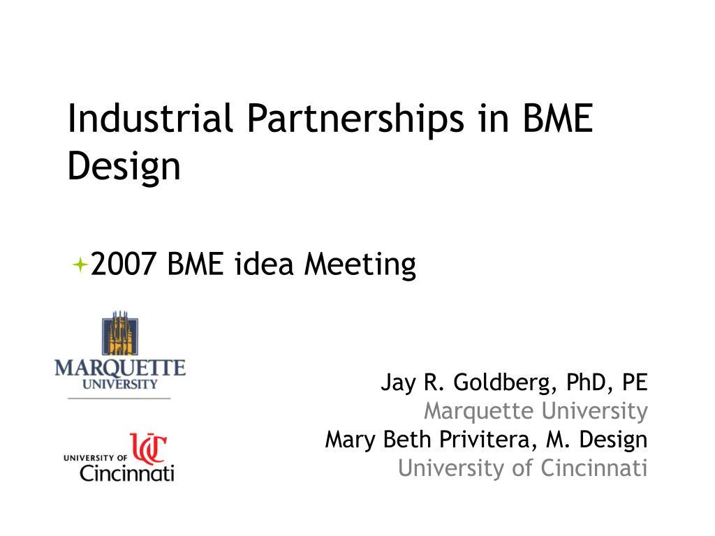 industrial partnerships in bme design 2007 bme idea meeting l.