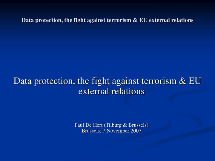 Data protection the fight against terrorism eu external relations