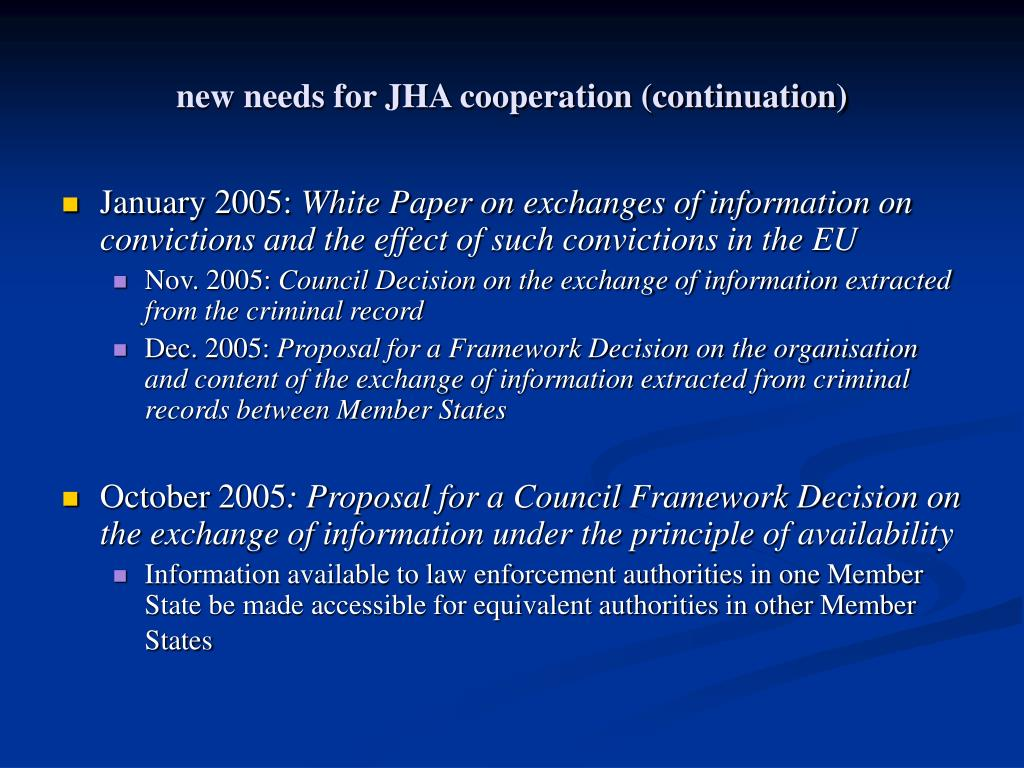new needs for JHA cooperation (continuation)