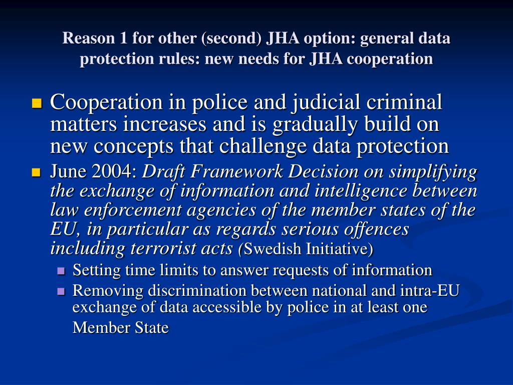 Reason 1 for other (second) JHA option: general data protection rules: new needs for JHA cooperation