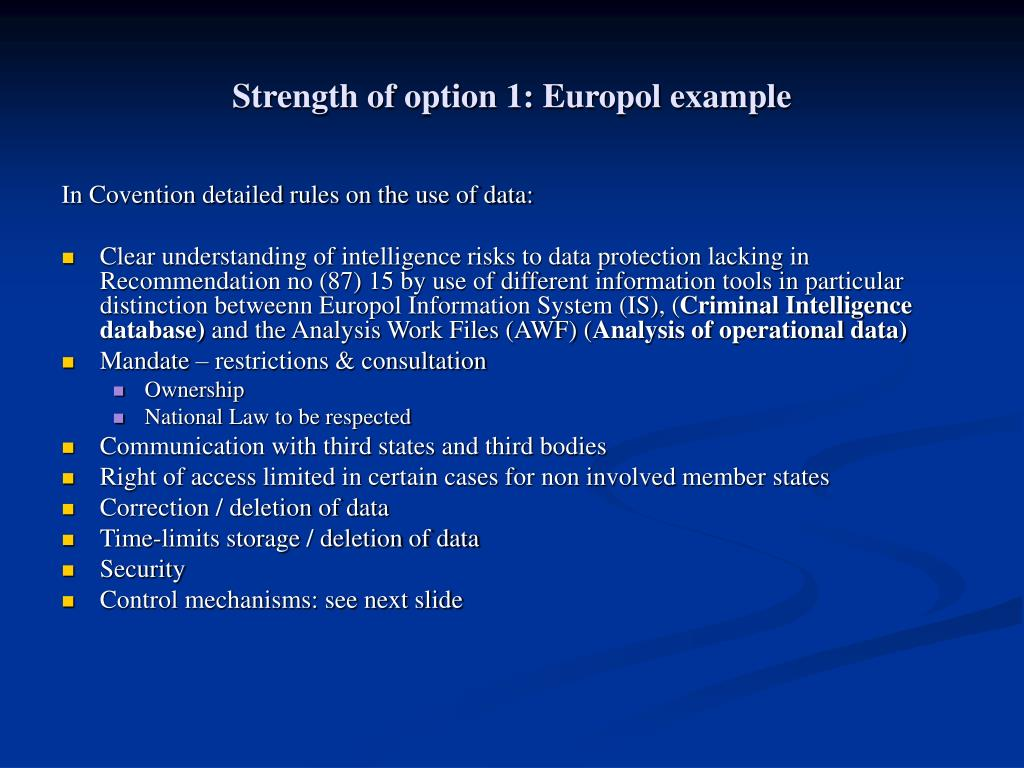 Strength of option 1: Europol example