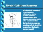 woods corkscrew maneuver18