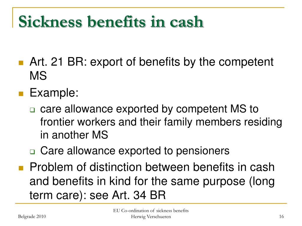 Sickness benefits in cash