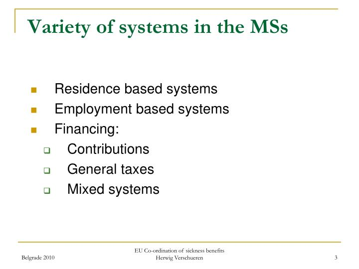 Variety of systems in the mss