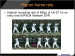 higher frame rate