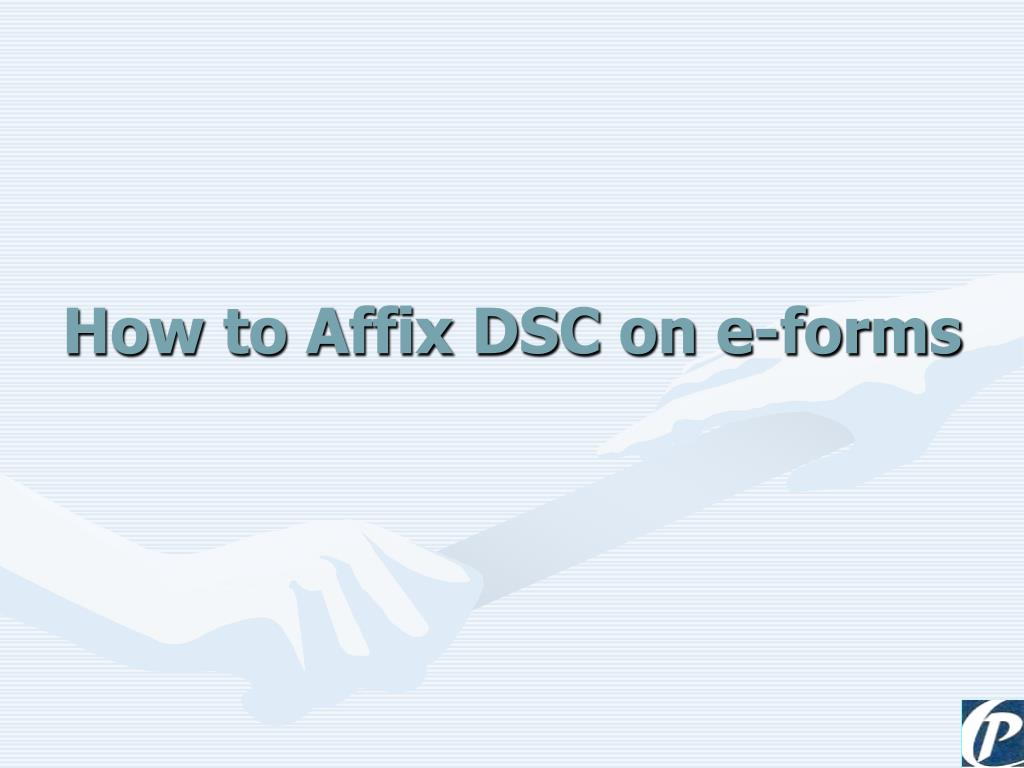 How to Affix DSC on e-forms