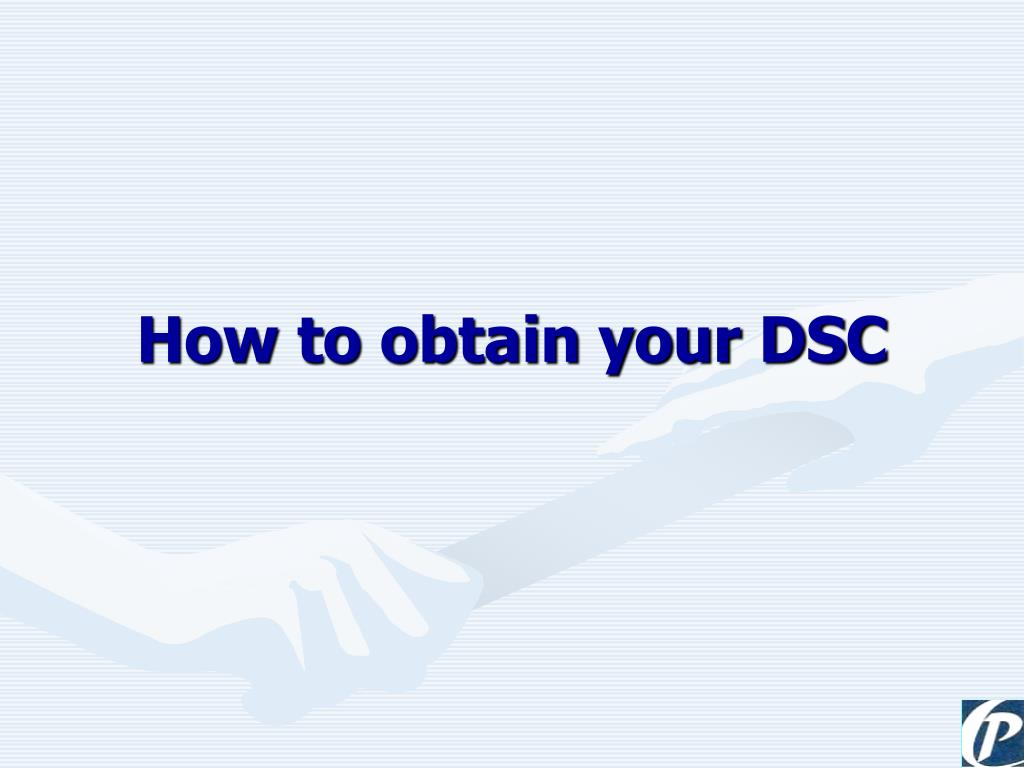 How to obtain your DSC