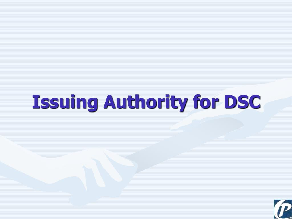 Issuing Authority for DSC