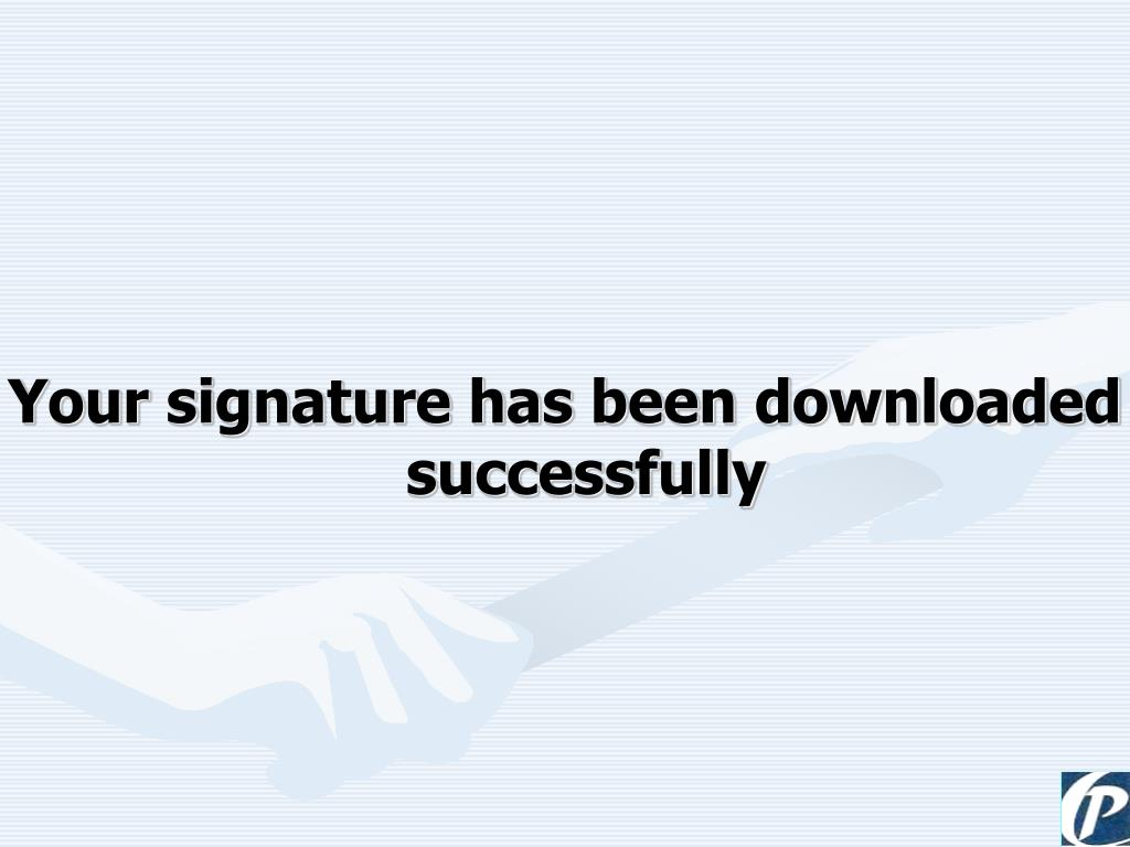 Your signature has been downloaded successfully