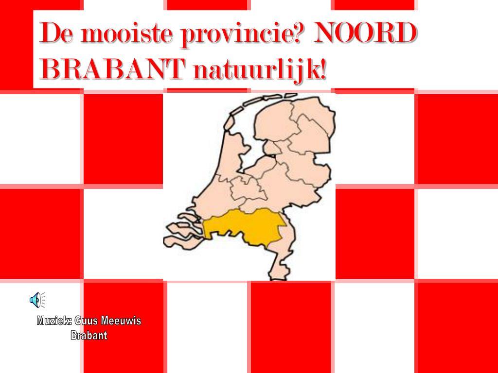 De mooiste provincie? NOORD BRABANT natuurlijk!